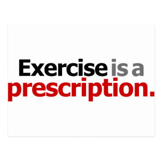 Exercise Is A Prescription Postcard