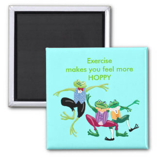 Exercise makes you feel more HOPPY Square Magnet