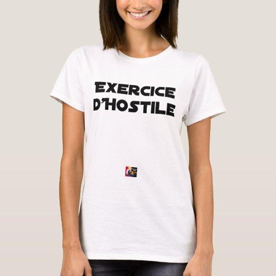 Exercise of Hostile - Word games François City T-Shirt