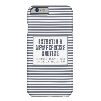 Exercise Routine Humor Blue Striped Barely There iPhone 6 Case