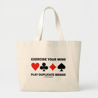 Exercise Your Mind Play Duplicate Bridge Large Tote Bag