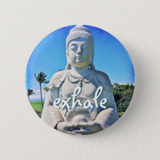 """Exhale"" quote Hawaiian white Buddha photo button"