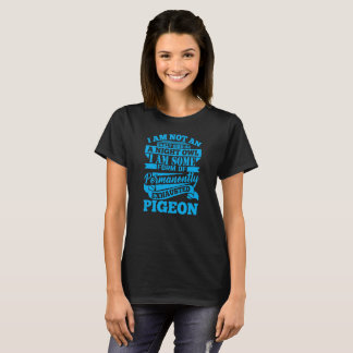 Exhausted Pigeon - Funny Sarcastic Comment T-Shirt