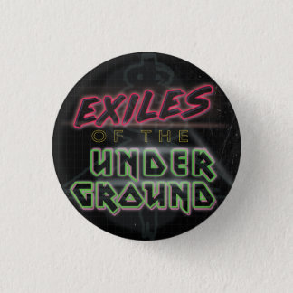 Exiles of the Underground Button (Black)