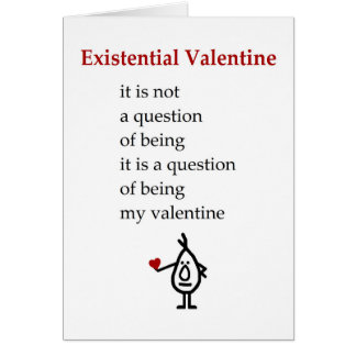 Existential Valentine - a funny Valentine poem Card