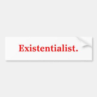 Existentialist. Bumper Sticker