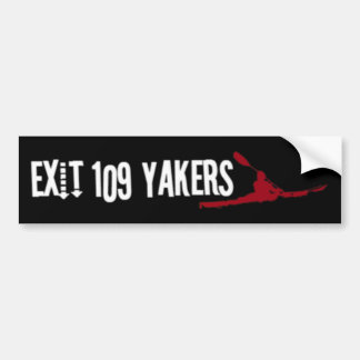 Exit 109 Yakers Bumber Sticker Bumper Sticker