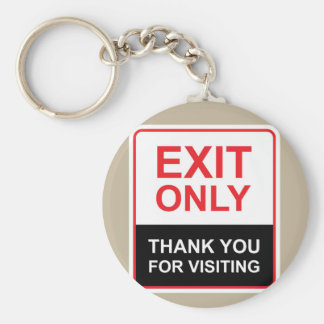 Exit only Thank You for visiting Sign vector Basic Round Button Keychain