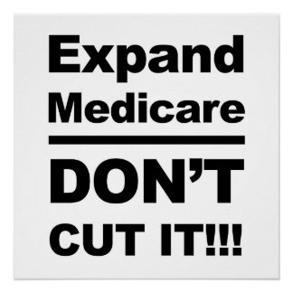 Expand Medicare -- Don't Cut It Poster