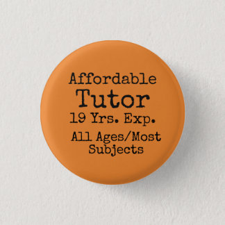 Expand your freelance tutoring business! 1 inch round button
