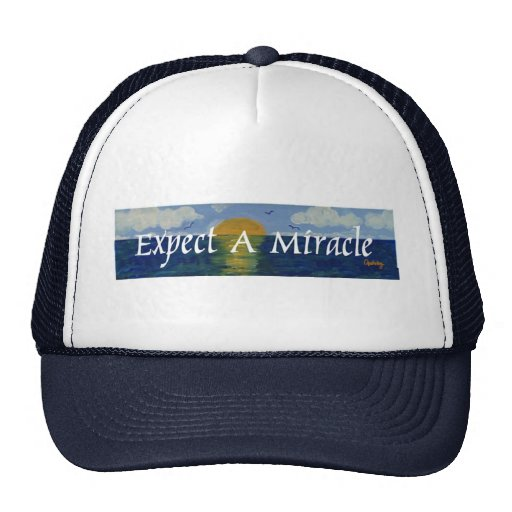 Expect A Miracle Trucker Hats