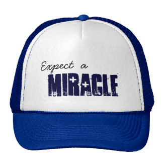 Expect a MIRACLE Trucker Hat