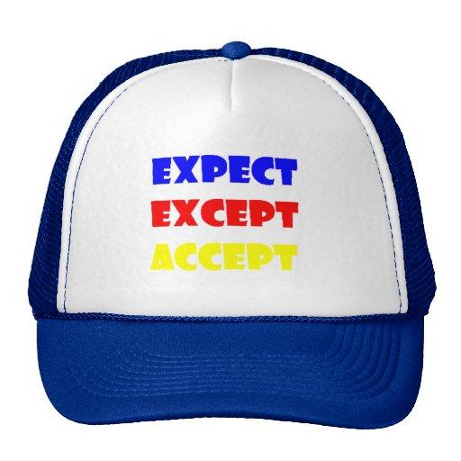 EXPECT EXCEPT ACCEPT MOTIVATIONAL QUOTES COMMENTS TRUCKER HAT