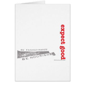 Expect Good - Greeting Card