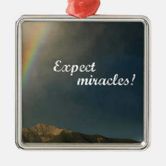 Expect Miracles! Metal Ornament
