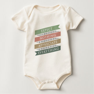 Expect Nothing Appreciate Everything Baby Bodysuit