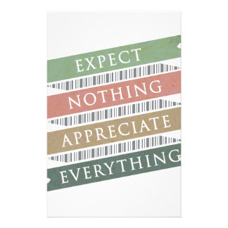 Expect Nothing Appreciate Everything Customized Stationery
