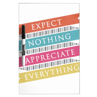 Expect Nothing Appreciate Everything Dry Erase Board