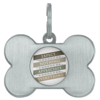 Expect Nothing Appreciate Everything Pet Name Tags