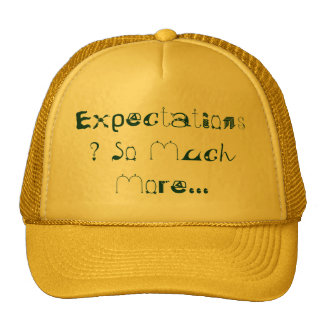 Expectations? So Much More... Trucker Hat