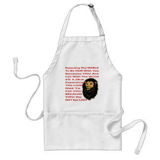 Expecting The World To Be Fair With You Standard Apron