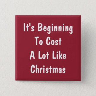 Expensive Christmas Humor 2 Inch Square Button
