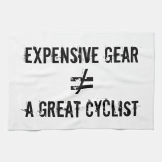 Expensive Gear Does Not Equal A Great Cyclist. Hand Towels
