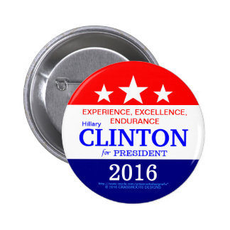 Experience, Excellence, Endurance Clinton 2016 2 Inch Round Button