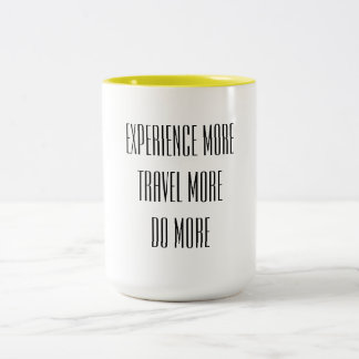 Experience More, Travel More, Do More Coffee Mug