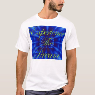 Experience The Dream T-Shirt Front