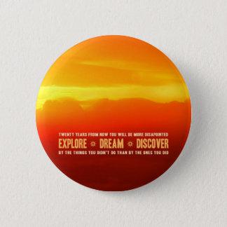 Explore. Dream. Discover. 2 Inch Round Button