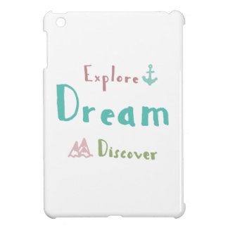 Explore Dream Discover iPad Mini Cases