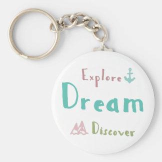 Explore Dream Discover Keychain