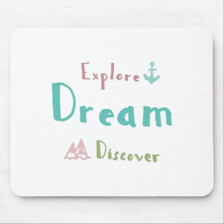 Explore Dream Discover Mouse Pad