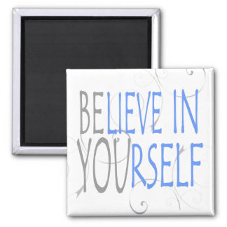expression-believe in yourself magnet