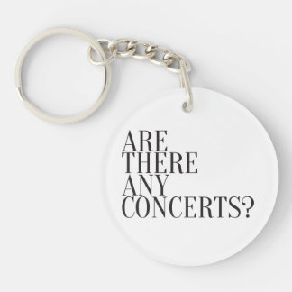 Expression Design - Are there any concerts? Keychain