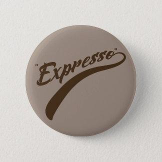 """""""Expresso"""" 2 Inch Round Button"""