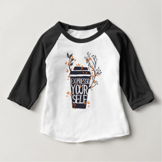 expresso your self baby T-Shirt