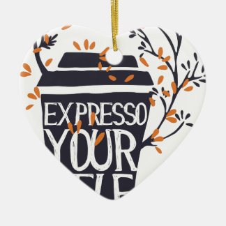 expresso your self ceramic ornament