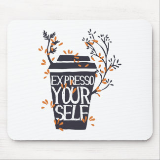 expresso your self mouse pad