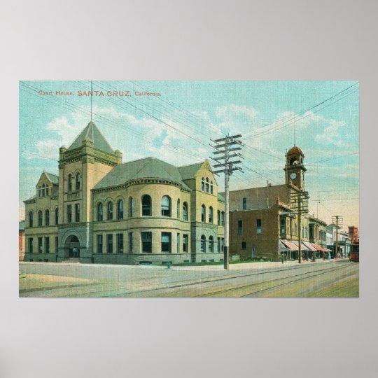 Exterior View of the Court HouseSanta Cruz, CA Poster