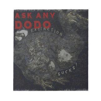 Extinction Sucks Dodo Bird Design Notepad