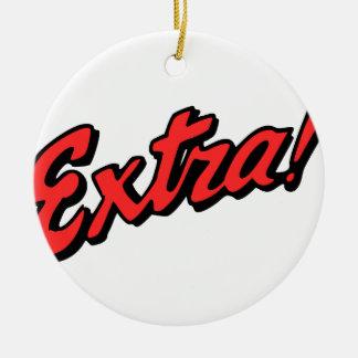 Extra! Exclusive Ceramic Ornament