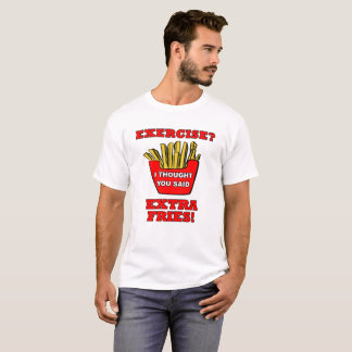 Extra Fries Funny Tshirt