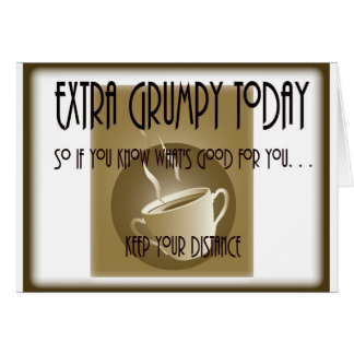 Extra Grumpy  Today-Coffee Card