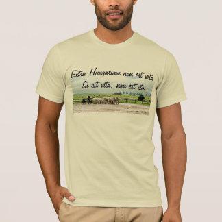 Extra Hungariam non est vita T-Shirt