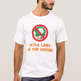 Extra Lives Are For Wussies T-Shirt