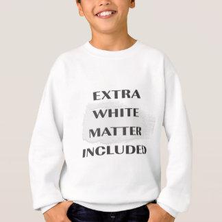 extra white matter sweatshirt