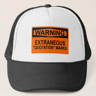 """Extraneous """"Quotation"""" Marks Sign Hat"""