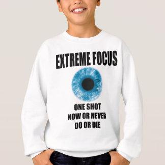 EXTREME FOCUS NOW OR NEVER DIE OR DIE SWEATSHIRT